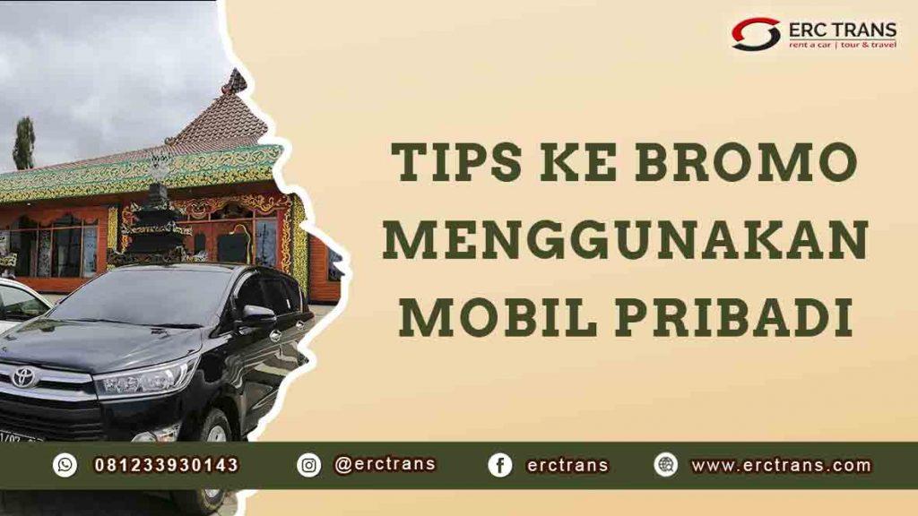 tips ke bromo menggunakan mobil pribadi